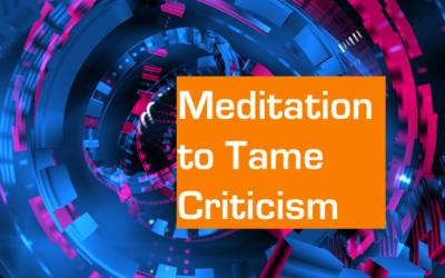 Meditation to Tame Criticism